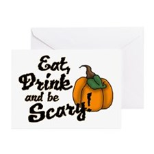 eat drink and be scary Greeting Cards