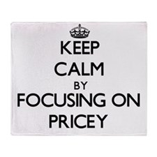 Keep Calm by focusing on Pricey Throw Blanket