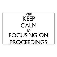 Keep Calm by focusing on Proceedings Decal