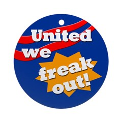 United We Freak Out! (Tree Ornament)