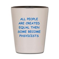 Cute Physics lovers Shot Glass