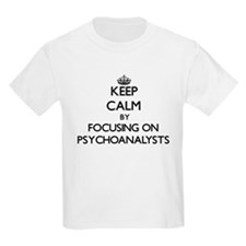 Keep Calm by focusing on Psychoanalysts T-Shirt