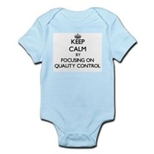 Keep Calm by focusing on Quality Control Body Suit