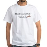 Hairdresser's Do It With Styl White T-Shirt