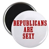 """Republicans are Sexy"" Magnet"