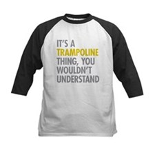 Its A Trampoline Thing Tee