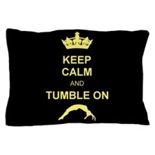 Keep Calm and Tumble on Pillow Case