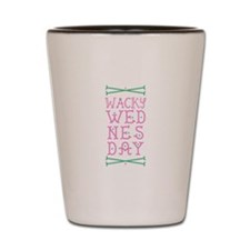 Wacky Wednesday Shot Glass