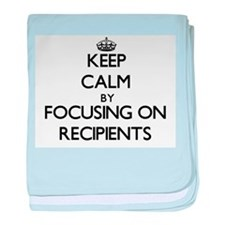Keep Calm by focusing on Recipients baby blanket