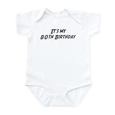 Its my 80th Birthday Infant Bodysuit