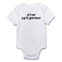 Its my 74th Birthday Infant Bodysuit