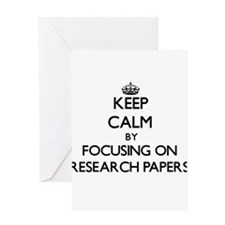 Keep Calm by focusing on Research P Greeting Cards