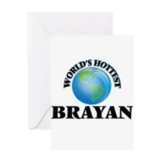 World's Hottest Brayan Greeting Cards