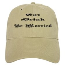 Eat, Drink, Be Married Baseball Cap