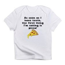 The First Thing Im Eating Is Pizza Infant T-Shirt