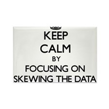 Keep Calm by focusing on Skewing The Data Magnets