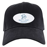 30th birthday excuse Baseball Hat