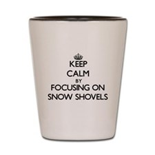 Keep Calm by focusing on Snow Shovels Shot Glass