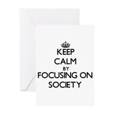 Keep Calm by focusing on Society Greeting Cards