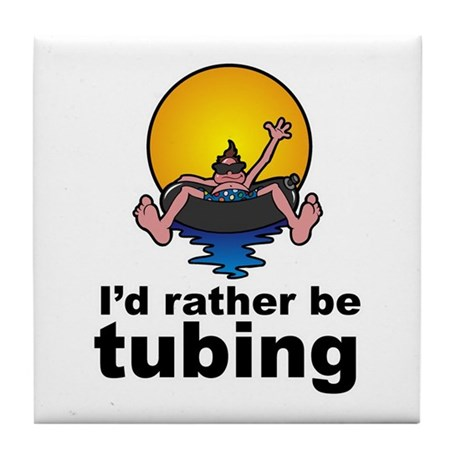 I'd Rather be tubing River Sport Tile Coaster