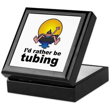 I'd Rather be tubing River Sport Keepsake Box