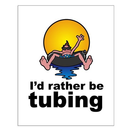 I'd Rather be tubing River Sport Small Poster