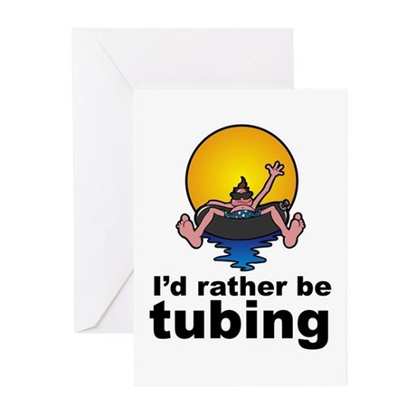 I'd Rather be tubing River Sport Greeting Cards (P