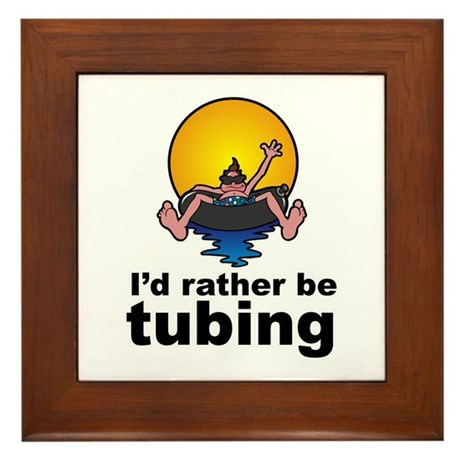 I'd Rather be tubing River Sport Framed Tile