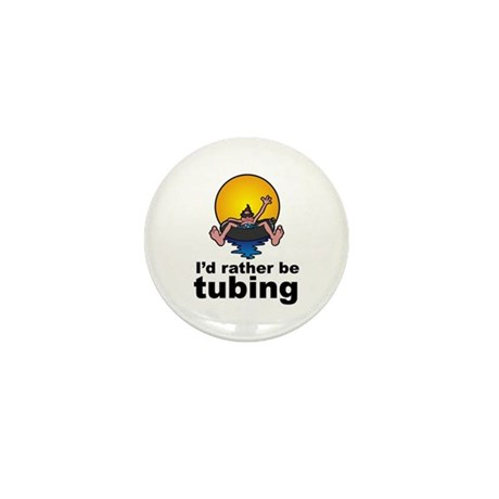 I'd Rather be tubing River Sport Mini Button (100