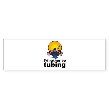 I'd Rather be tubing River Sport Bumper Sticker