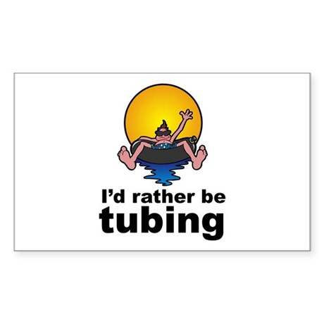 I'd Rather be tubing River Sport Sticker (Rectangu