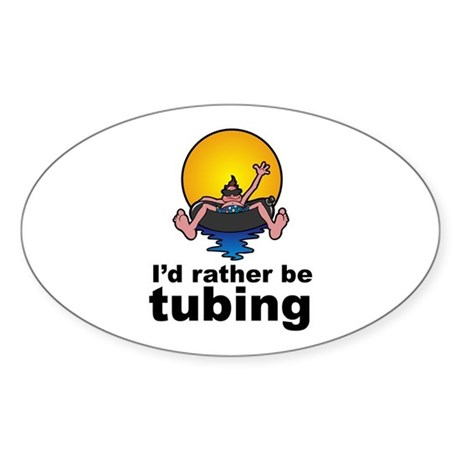 I'd Rather be tubing River Sport Oval Sticker