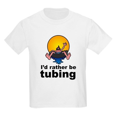 I'd Rather be tubing River Sport Kids Light T-Shir