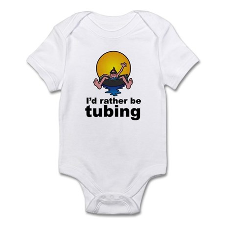 I'd Rather be tubing River Sport Infant Bodysuit