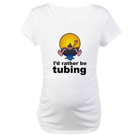 I'd Rather be tubing River Sport Maternity T-Shirt