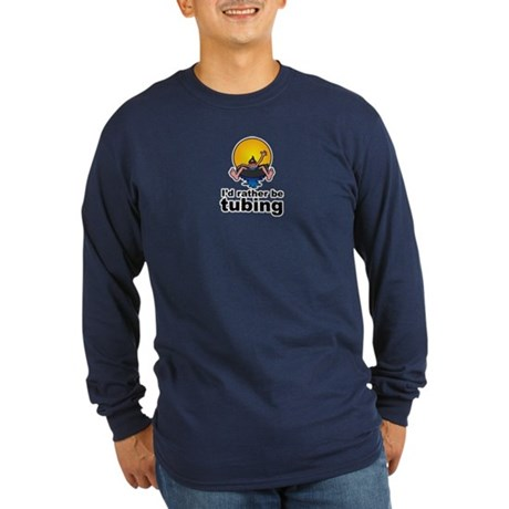 I'd Rather be tubing River Sport Long Sleeve Dark