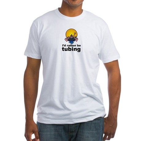 I'd Rather be tubing River Sport Fitted T-Shirt