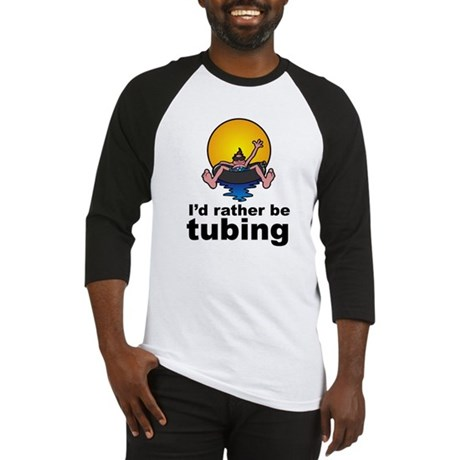 I'd Rather be tubing River Sport Baseball Jersey