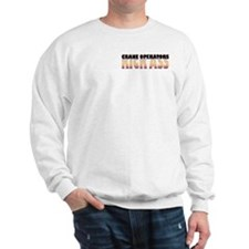 Crane Operators Kick Ass Sweatshirt