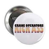 Crane Operators Kick Ass Button