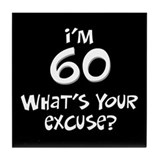 60th birthday excuse Tile Coaster