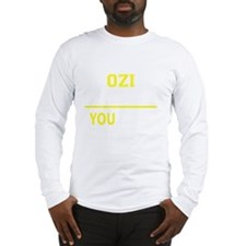 Unique Ozy Long Sleeve T-Shirt