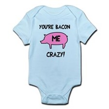 You're Bacon Me Crazy Infant Bodysuit