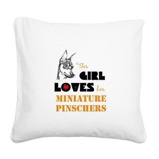 Girl Loves her Min Pins Square Canvas Pillow