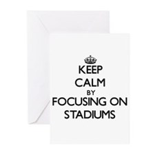 Keep Calm by focusing on Stadiums Greeting Cards