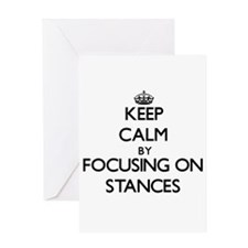 Keep Calm by focusing on Stances Greeting Cards