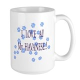 I LOVE All My HAVANESE Mug