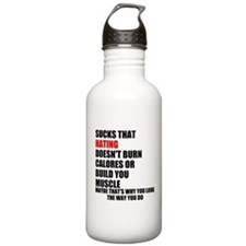 Hating Doesnt Burn Calories Water Bottle