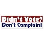 Didn't Vote? Don't Complain! (sticker)