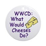 What Would Cheeses Do? (Ornament)